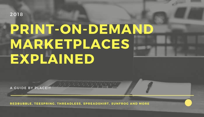 Print On Demand Marketplaces Explained