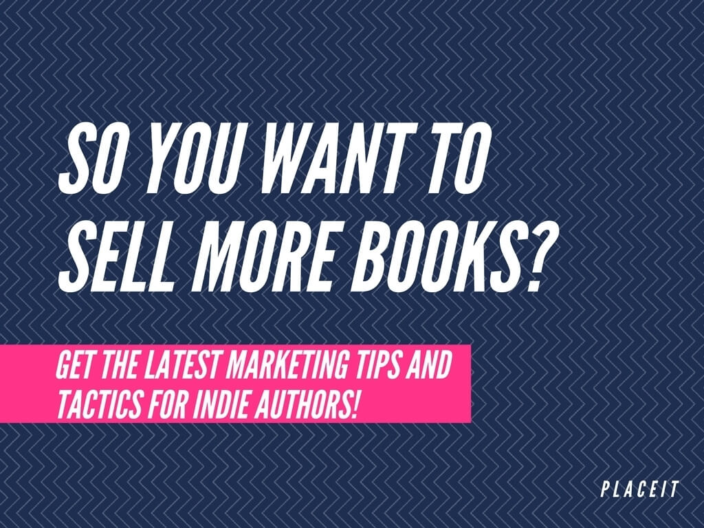 book marketing tips and tactics for indie authors