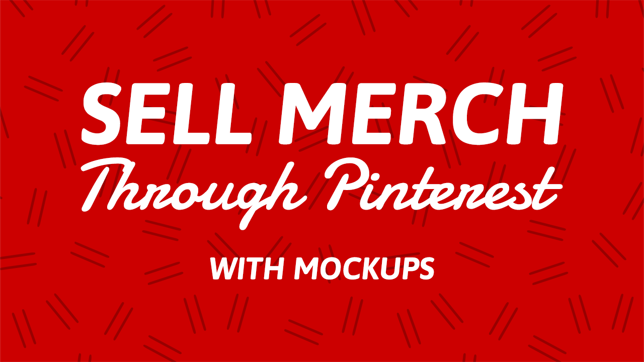2488bb996 How To Sell Merch Through Pinterest With Mockups | Placeit Blog