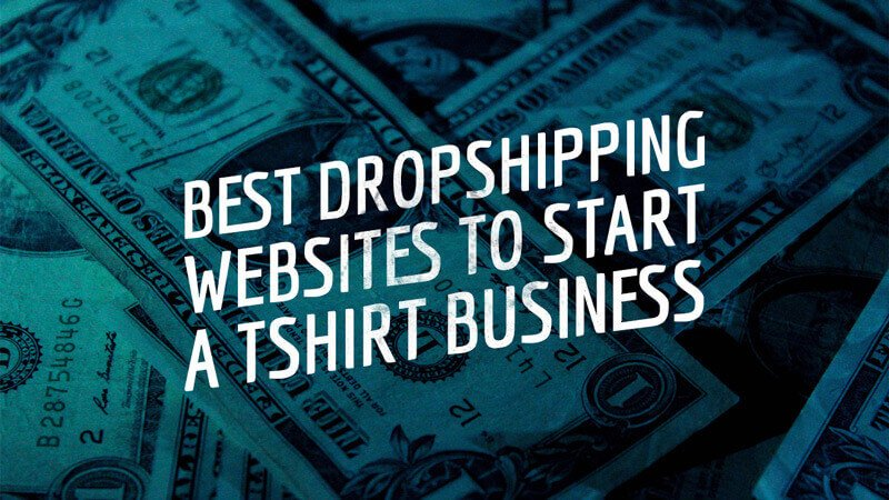Best Dropshipping Websites For Your T Shirt Business In 2018 Placeit