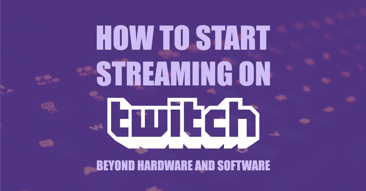 How To Start Streaming On Twitch - 5 Quick Tips - Placeit Blog