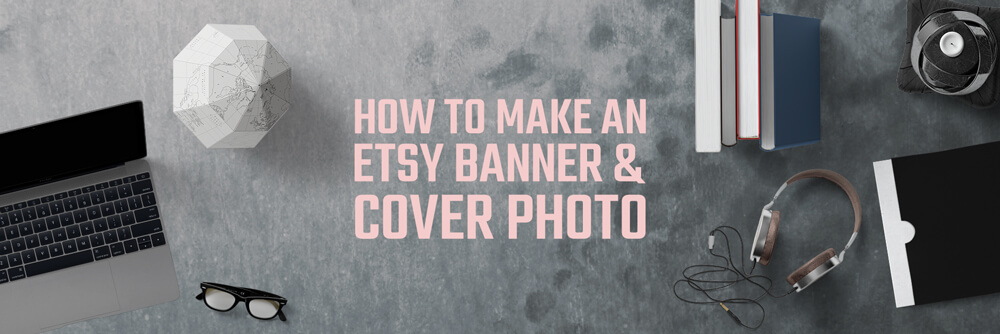Etsy Banner And Cover Photo