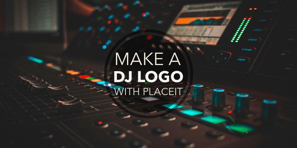 make a dj logo in minutes placeit blog