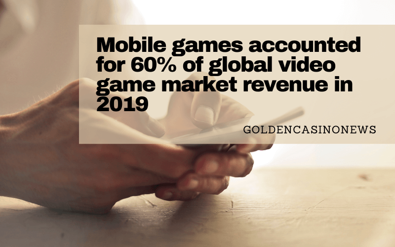 Mobile Games Accounted For 60% Of Global Video Game Market Revenue In 2019